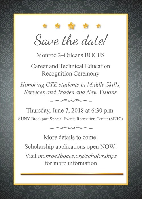 CTE Recognition Ceremony Save the Date June 7, 2018 at 6:30 p.m.