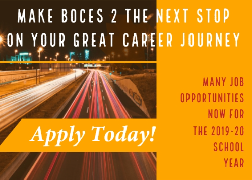 Make BOCES 2 the next stop on your great career journey. Apply today!