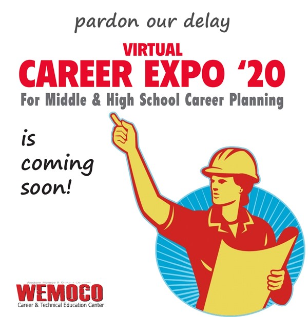 Graphic of a woman in construction helmet holding paper plan with the caption: pardon our delay, Virtual Career Expo '20 for middle and high school planning is coming soon.